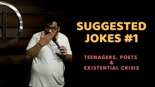 Teenagers, Poets & Existential Crisis | Suggested Jokes | Stand-Up Comedy by Rueben Kaduskar