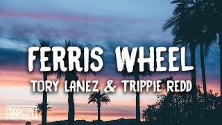 Tory Lanez   Ferris Wheel Ft. Trippie Redd (Lyrics)