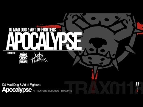 DJ Mad Dog & Art of Fighters - Apocalypse (Traxtorm Records - TRAX 0118)