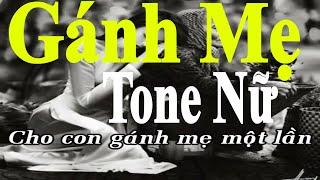 Gánh Mẹ - Karaoke Tone Nữ | Âm Thanh Chuẩn | Dể Hát |