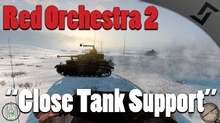 Red Orchestra 2 - Close Tank Support - Combined Forces Multiplayer Gameplay