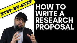How to Write a Research Proposal Step by Step