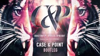 Doctor P - Bulletproof ft. Eva Simons (Case & Point Remix)