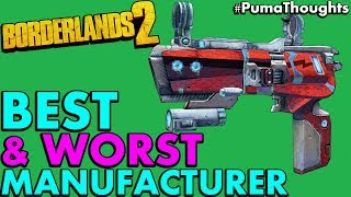 What is Borderlands 2's Best and Worst Gun and Weapon Manufacturer #PumaThoughts