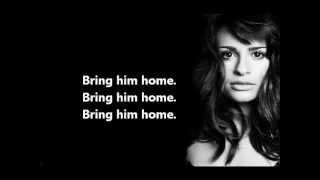 Bring Him Home - Lyrics - Glee (Rachel Berry)