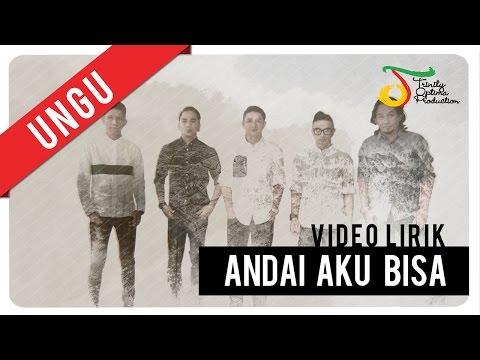 UNGU - Andai Aku bisa | Video Lirik