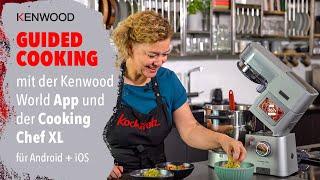 Guided Cooking mit der Kenwood World App + der Cooking Chef XL Connect