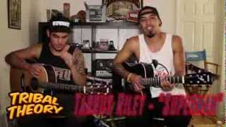 Tarrus Riley - Superman - (Cover by Tribal Theory) - Acoustic Live