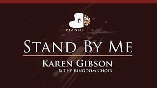 Karen Gibson  The Kingdom Choir - Stand By Me - Ben E King -HIGHER Key (Piano Karaoke / Sing Along)