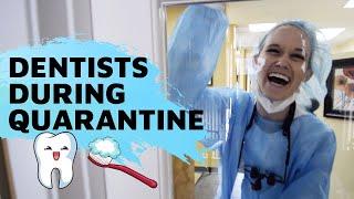Dentists During Quarantine