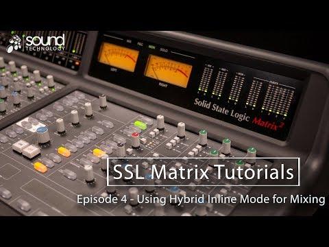 SSL Matrix Tutorials: Using Hybrid Inline Mode for Mixing
