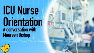 View the video How important is nurse orientation for critical care units? Interview with Maureen Bishop