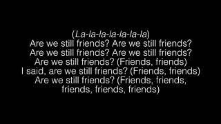 Tyler The Creator- Are We Still Friends Lyrics