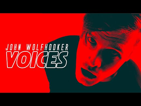 John Wolfhooker - JOHN WOLFHOOKER - Voices [Official Video]