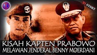 Hi-Story: Kisah Kapten Prabowo Mel4w4n Jenderal Benny Moerdani