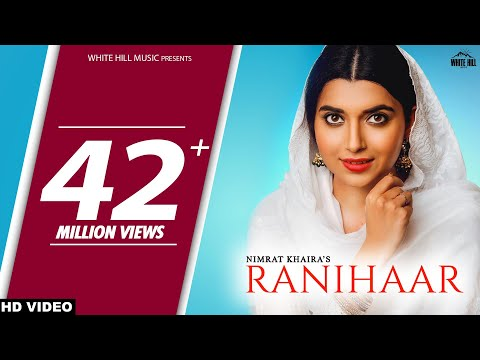 Nimrat Khaira New Song Ranihaar Full Video Preet Hundal Sukh Sanghera New Punjabi Songs 2018