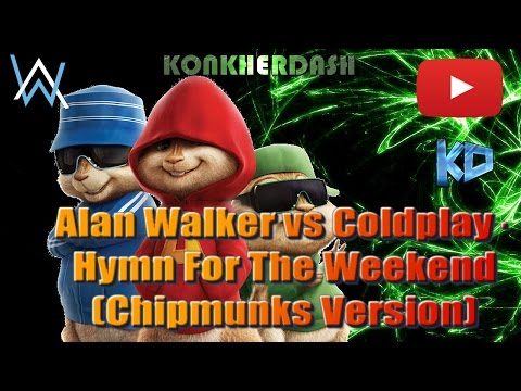 Alan Walker Vs Coldplay - Hymn For The Weekend [Remix] (Chipmunks Version) Mp3