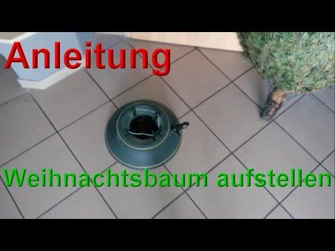 Weihnachtsbaum aufstellen -  Christbaumständer / Weihnachtsbaumständer / Christbaum - Anleitung 🎄