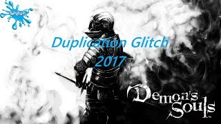 Demons Souls Duplication Glitch Still Works 2018