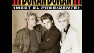 Duran Duran   Meet El Presidente