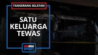 Satu Keluarga Tewas dalam Kebakaran, Detik-detiknya Terekam: Ya Allah yang di Dalam Bangun-bangun