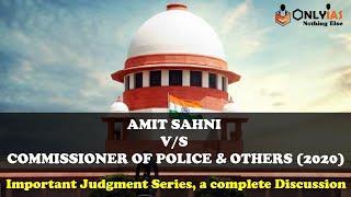 Amit Sahni vs Commissioner of Police other (2020) | #UPSC #CSE #IAS @OnlyIAS