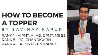 Rank 1 in AIPMT, AIIMS, DPMT, MBBS - Savinay Kapur: How to Become a Topper