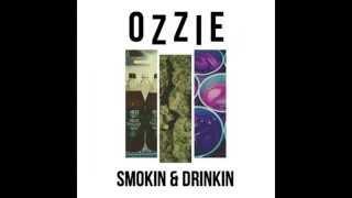 OZZIE - Smokin & Drinkin