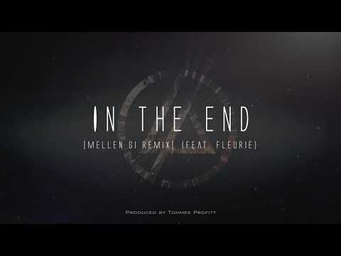 """""""In The End"""" (feat. Fleurie) [Mellen Gi Remix] // Produced by Tommee Profitt"""