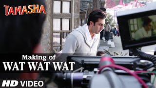 Wat Wat Wat Backstage VIDEO | Tamasha | Ranbir Kapoor, Deepika Padukone | T-Series