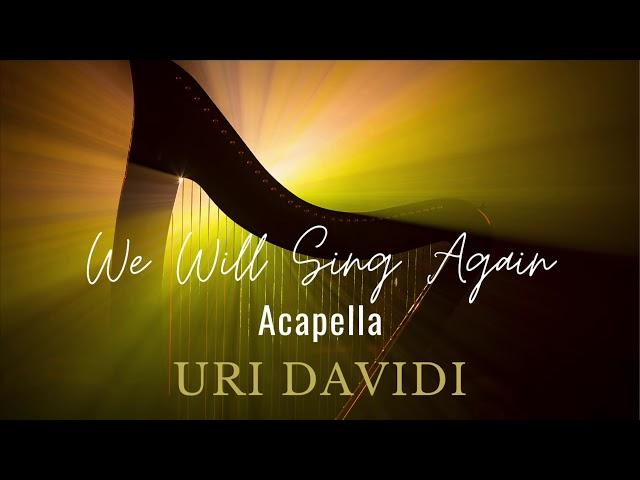 """הזמר מארצות הברית אורי דוידי בביצוע ווקאלי לשיר """"נשיר שוב"""""""