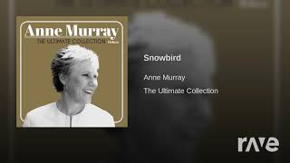 Snowbird Snowbird Murray - Anne Murray - Topic & Americanairlinesrule | RaveDJ