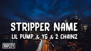 Lil Pump - Stripper Name ft. YG & 2 Chainz (Lyrics)