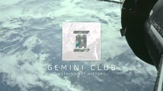 Gemini Club - Nothing But History (audio)