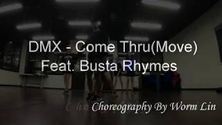 DMX - Come Thru(Move) Feat. Busta Rhymes | Choreography by Worm Lin | #UEUSA