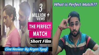 The perfect match |Short Film | Quick Review| Aryan Tyagi