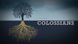 COLOSSIANS WEEK #8