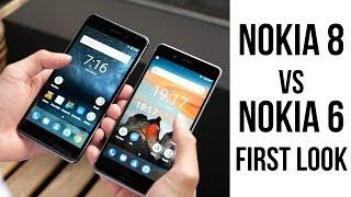 Nokia 6 vs Nokia 8 first look