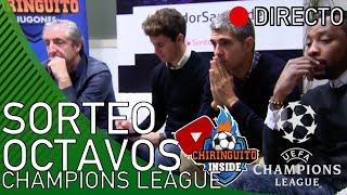 REACCIONES Al Sorteo De OCTAVOS De La CHAMPIONS Con El Chiringuito