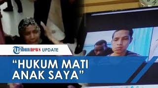 Seorang Ibu Histeris di PN Medan Minta Anaknya Dihukum Mati, Ungkap Alasan hingga Tuduhan ke Polisi