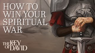 How to Win Your Spiritual War