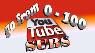 How To Get 100 YouTube Subscribers