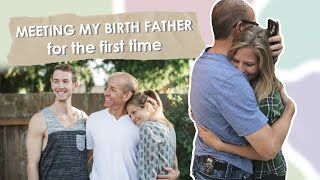 Meeting My Birth Father For The First Time ♡ My Adoption Story