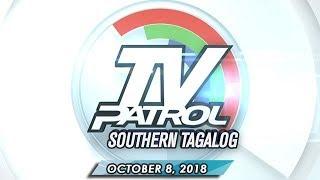 TV Patrol Southern Tagalog - October 8, 2018