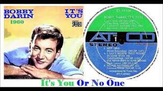 Bobby Darin - It's You Or No One
