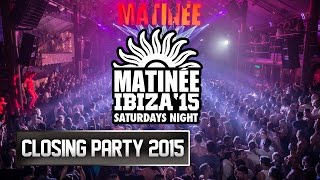Matinee Closing Party  Amnesia Ibiza 2015