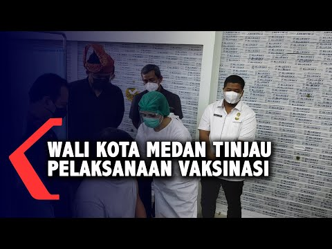 Wali Kota Medan Tinjau Pelaksanaan Vaksinasi
