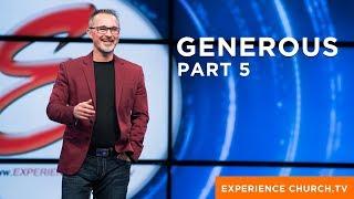 Generous : Part 5