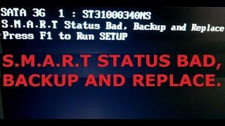 S.m.a.r.t status bad backup and replace press F1 to run setup
