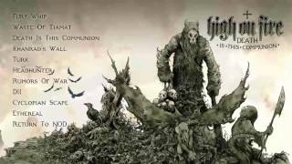 HIGH ON FIRE   Death Is This Communion [Full Album Stream]